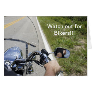 Watch out for Bikers Greeting Card