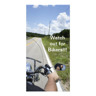 Watch out for Bikers Photo Greeting Card