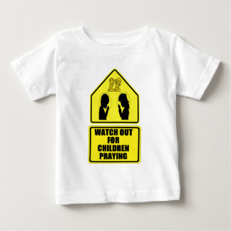Watch Out for Children Praying Baby T-Shirt
