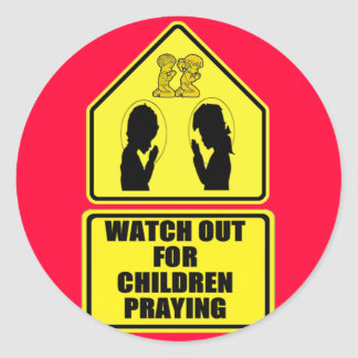 Watch Out for Children Praying Classic Round Sticker