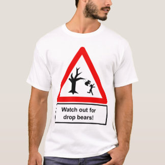 Watch out for drop bears T-Shirt