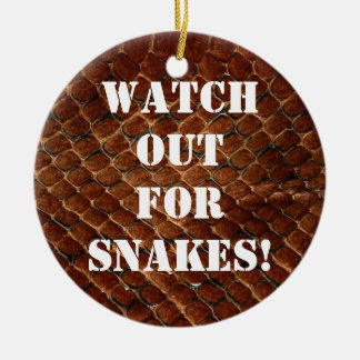 Watch out for snakes! ceramic ornament