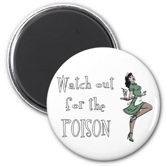Watch Out For The Poison Retro Waitress - Color Magnet