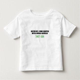 watch out for the snot gun! toddler t-shirt