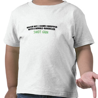 watch out for the snot gun! tshirts