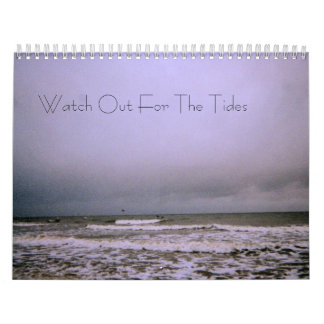 Watch Out For The Tides Calender Calendar