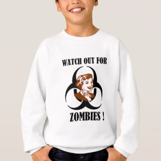 Watch Out For Zombies Sweatshirt