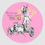 Watch Out, Here Comes Thor! Round Stickers