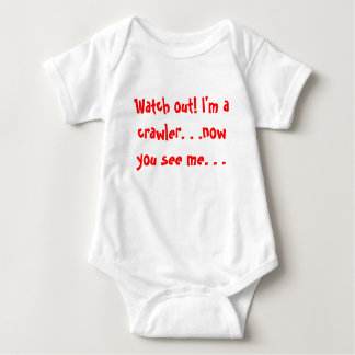 Watch out! I'm a crawler. . .now you see me. . . Baby Bodysuit