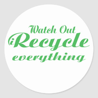 Watch Out iRecycle Everything Classic Round Sticker