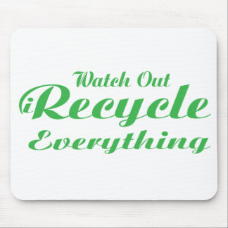 Watch Out iRecycle Everything Mouse Pad