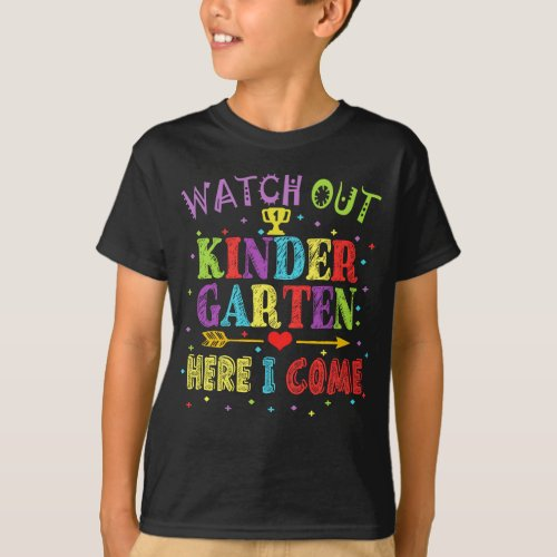 Watch Out Kindergarten Here I Come T_Shirt