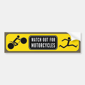 Watch Out!! Motorcycles.... Bumper Sticker