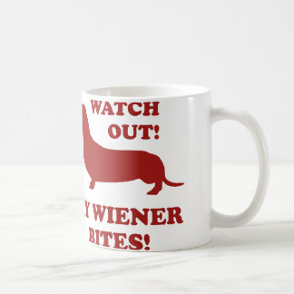 Watch Out! My Wiener Bites! Coffee Mug