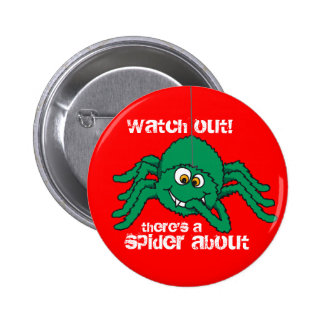 Watch out spider green red kids button/badge