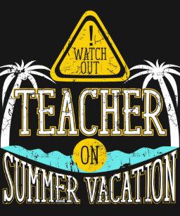 b21dc6d203e0 Teacher Summer Vacation T-Shirts - T-Shirt Design   Printing