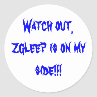 """""""Watch out, Zgleep is on my side!!!"""" sticker"""