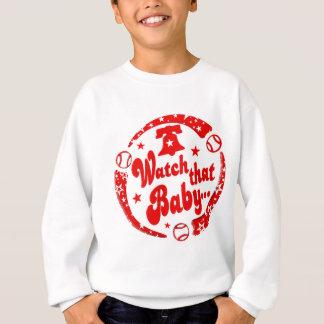 Watch that Baby! Sweatshirt