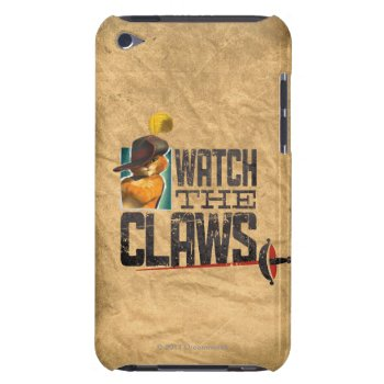 Watch The Claws Case-mate Ipod Touch Case by pussinboots at Zazzle
