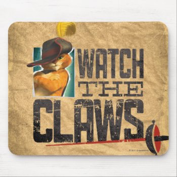 Watch The Claws Mouse Pad by pussinboots at Zazzle