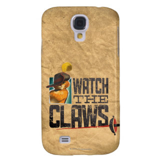 Watch The Claws Samsung S4 Case