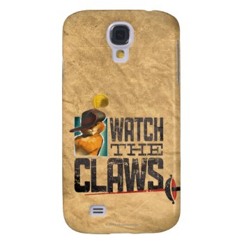 Watch The Claws Samsung S4 Case by pussinboots at Zazzle