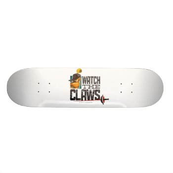 Watch The Claws Skateboard by pussinboots at Zazzle