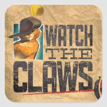 Watch The Claws Square Sticker by pussinboots at Zazzle