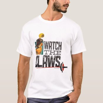 Watch The Claws T-shirt by pussinboots at Zazzle