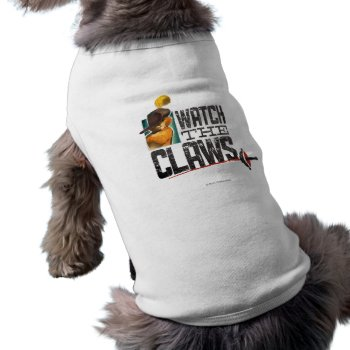 Watch The Claws Tee by pussinboots at Zazzle