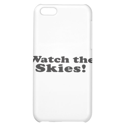 Watch the Skies! iPhone 5C Case