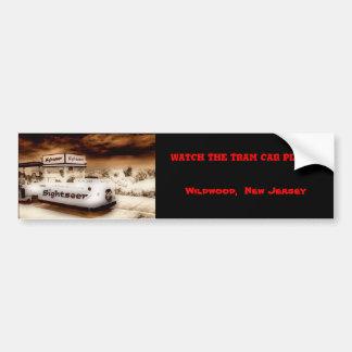 Watch The Tram Car Please! Bumper Sticker