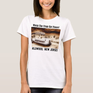 Watch The Tram Car Please T-Shirt