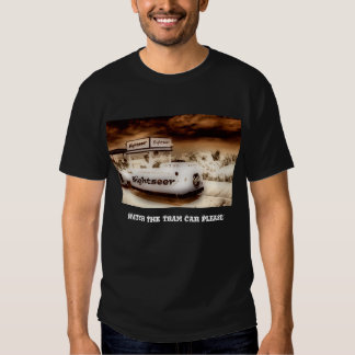 Watch The Tram Car Please T-Shirt