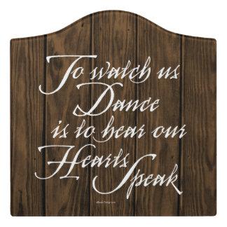 Watch Us Dance Door Sign