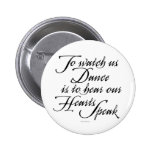 Watch Us Dance Pinback Button