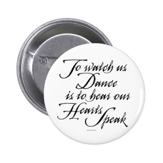 Watch Us Dance Pinback Button