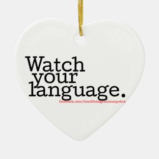 Watch Your Language 2 Ceramic Ornament