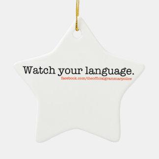 Watch Your Language Ceramic Ornament