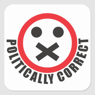 watch your mouth and be politically correct square sticker