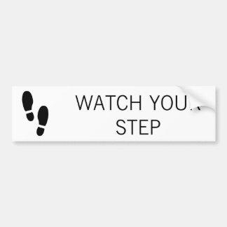 WATCH YOUR STEP BUMPER STICKER