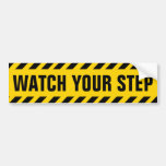 Watch Your Step Caution Sign Bumper Stickers