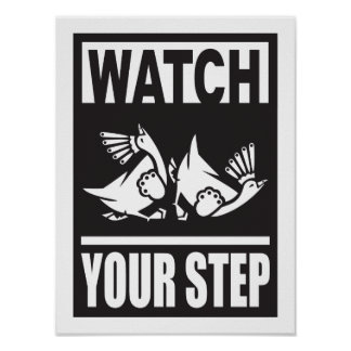 watch your step - warning sign poster