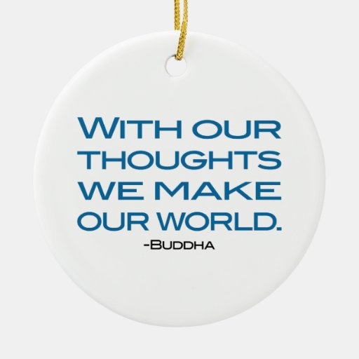 Watch Your Thoughts (be the Buddha) Christmas Tree Ornaments