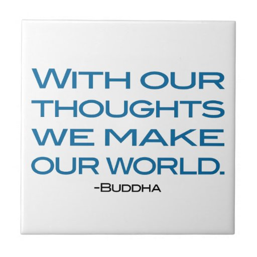 Watch Your Thoughts (be the Buddha) Ceramic Tile