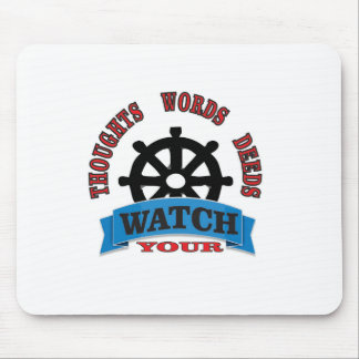 watch your thoughts words deeds mouse pad