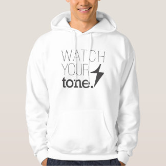 Watch Your Tone 1 Hoodie