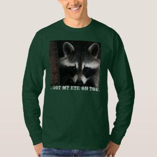 Watchful Raccoon; I got my eye on you. T-Shirt