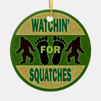 Watchin' For Squatches Ceramic Ornament