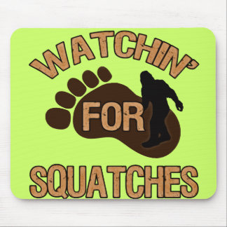 Watchin' For Squatches Mouse Pad
